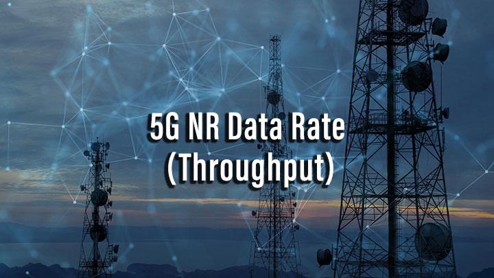 5G NR Data Rate (Throughput)