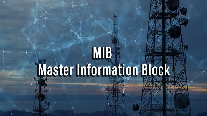 MIB : Master Information Block