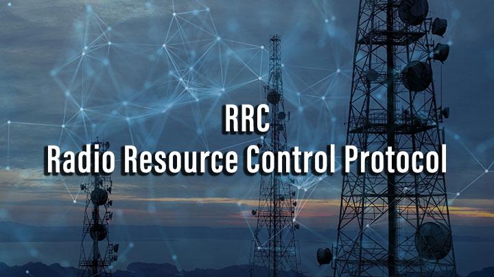 RRC Radio Resource Control Protocol