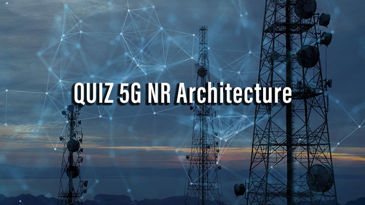 QUIZ 5G NR Architecture